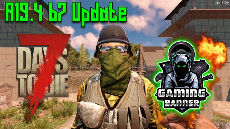 7 Days to Die: Update A19.4 b7 installiert | Gamingbanner e.V.