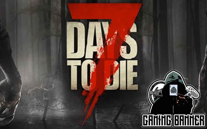 7 Days to Die beim Gaming-Banner