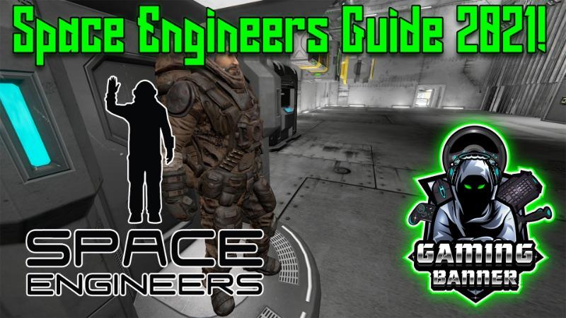Space Engineers Einsteiger-Guide 2021